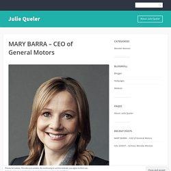 MARY BARRA – CEO of General Motors – Julie Queler