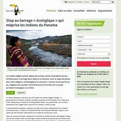Stop au barrage «écologique» qui méprise les Indiens du Panama