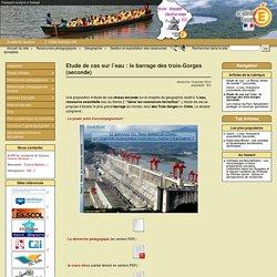 Etude de cas sur l'eau : le barrage des trois-Gorges (seconde) - Histoire - Géographie