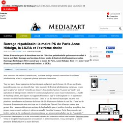 Barrage républicain: la maire PS de Paris Anne Hidalgo, la LICRA et l'extrême droite