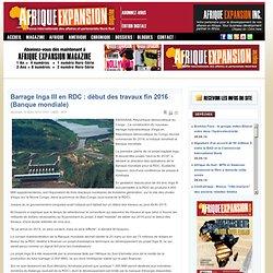 Barrage Inga III en RDC : début des travaux fin 2016 (Banque mondiale)
