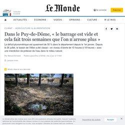 Dans le Puy-de-Dôme, «le barrage est vide et cela fait trois semaines que l'on n'arrose plus»