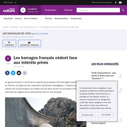 Les barrages français cèdent face aux intérêts privés