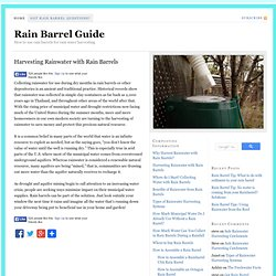 Rain Barrel Guide: How to use rain barrels to harvest rainwater at home