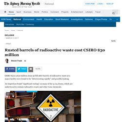 Rusted barrels of radioactive waste cost CSIRO $30 million
