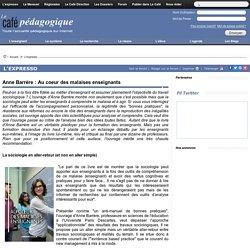 Anne Barrère : Au coeur des malaises enseignants