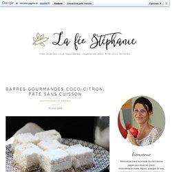 Barres gourmandes coco-citron, pâte sans cuisson - La Fée Stéphanie