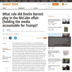 What role did Devlin Barrett play in the McCabe affair (holding the media accountable for Trump)?