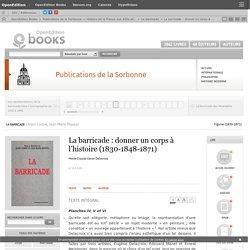 La barricade - La barricade: donner un corps à l'histoire (1830-1848-1871) - Publications de la Sorbonne