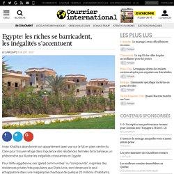 Egypte: les riches se barricadent, les inégalités s'accentuent
