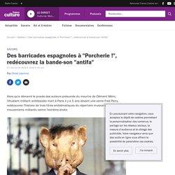 """Des barricades espagnoles à """"Porcherie !"""", redécouvrez la bande-son """"antifa"""""""