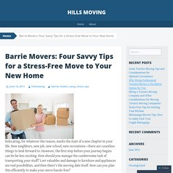 Barrie Movers: Four Savvy Tips for a Stress-Free Move to Your New Home