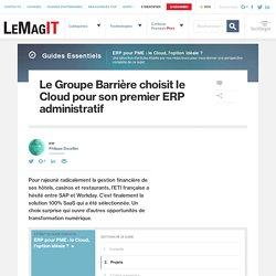 Le Groupe Barrière choisit le Cloud pour son premier ERP administratif