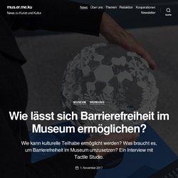 Barrierefreiheit im Museum ermöglichen