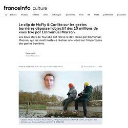 Le clip de McFly & Carlito sur les gestes barrières dépasse l'objectif des 10 millions de vues fixé par Emmanuel Macron