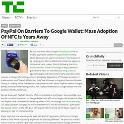 PayPal On Barriers To Google Wallet: Mass Adoption Of NFC Is Years Away