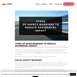 Types of Road Barriers to Reduce Accidental Impact