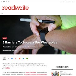 3 Barriers To Success For Wearables - ReadWrite