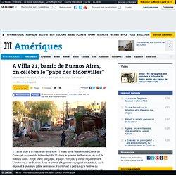 "A Villa 21, barrio de Buenos Aires, on célèbre le ""pape des bidonvilles"""