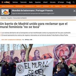 """Un barrio de Madrid unido para reclamar que el mural feminista """"no se toca"""""""