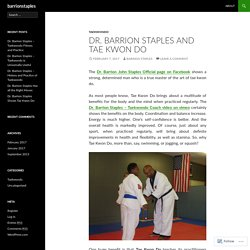 Dr. Barrion Staples and Tae Kwon Do