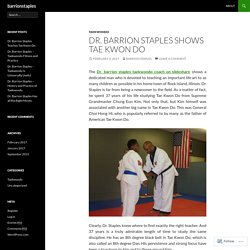 Dr. Barrion Staples Shows Tae Kwon Do