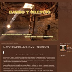 BARRO Y SILENCIO: LA NOCHE OSCURA DEL ALMA…UN RENACER