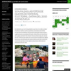 SON FALSAS LAS FOTOS DE QUEMA DE MATERIAL ELECTORAL, DATAN DEL 2010 #VENEZUELA
