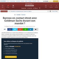 Barroso en contact étroit avec Goldman Sachs durant son mandat ?