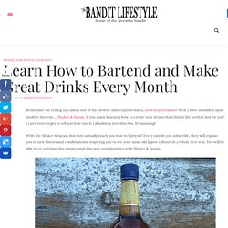 Learn How to Bartend and Make Great Drinks Every Month