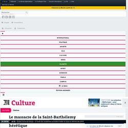 Le massacre de la Saint-Barthélemy : l'obsession de la souillure hérétique