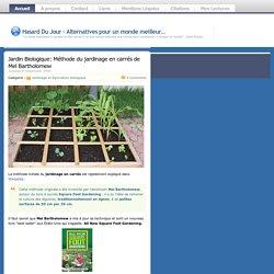 Jardin Biologique: Méthode du jardinage en carrés de Mel Bartholomew