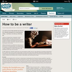How to be a writer - Myke Bartlett - ABC Splash