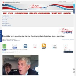 David Barton's Appalling Lie that the Constitution Puts God's Law Above Man's Law