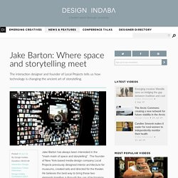 Jake Barton: Where space and storytelling meet