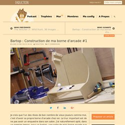 Bartop : Construction de ma borne d'arcade #1 - Paduction.com