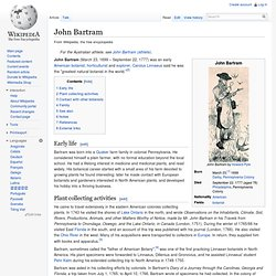 john bartram america s greatest natural botanist ''linnaeus called john bartram the greatest natural botanist in the world,'' said martha wolf, the director of the john bartram association, which oversees the garden and which, in mid-may, will.