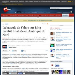 La bascule de Yahoo sur Bing bientôt finalisée en Amérique du Nord