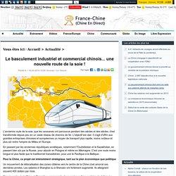 Le basculement industriel et commercial chinois... une nouvelle route de la soie !_Actualité_Chine En Direct