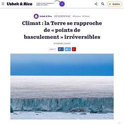 Climat : la Terre se rapproche de points de basculement irréversibles