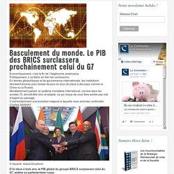 Basculement du monde. Le PIB des BRICS surclassera prochainement celui du G7