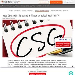 Base CSG 2021 : la bonne méthode de calcul pour le BTP