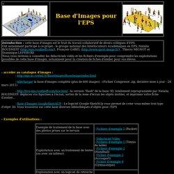 Base d'images 3D pour l'EPS