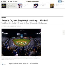 World Series 2014: Baseball Is No Longer the Center of Attention in a New Landscape