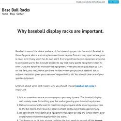Why baseball display racks are important.