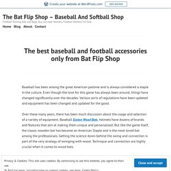 The best baseball and football accessories only from Bat Flip Shop – The Bat Flip Shop – Baseball And Softball Shop