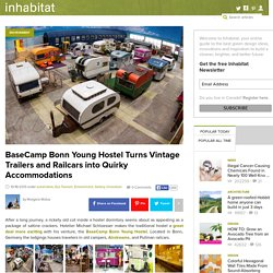 BaseCamp Bonn Young Hostel Upcycles Vintage Trailers and Railcars into Quirky...