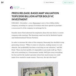 PRESS RELEASE: BASECAMP VALUATION TOPS $100 BILLION AFTER BOLD VC INVESTMENT