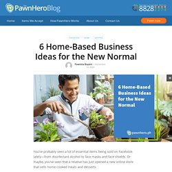 6 Home-Based Business Ideas for the New Normal – PawnHero Blog