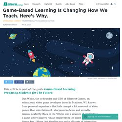 Game-Based Learning Is Changing How We Teach. Here's Why.